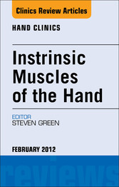 Instrinsic Muscles of the Hand, An Issue of Han...
