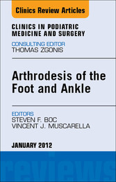 Arthrodesis of the Foot and Ankle, An Issue of ...