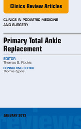 Primary Total Ankle Replacement, An Issue of Cl...