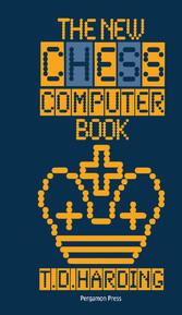 The New Chess Computer Book - Pergamon Chess Se...