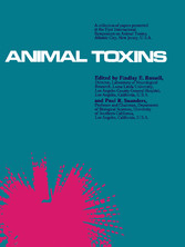 Animal Toxins - A Collection of Papers Presented at the First International Symposium on Animal Toxins, Atlantic City, New Jersey, U.S.A., April 9-11, 1966
