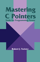 Mastering C Pointers - Tools for Programming Power