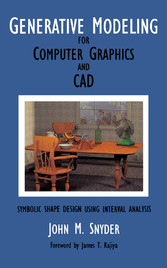 Vorschaubild von Generative Modeling for Computer Graphics and Cad - Symbolic Shape Design Using Interval Analysis