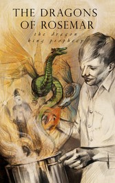 The Dragons of Rosemar - The Dragon King Prophecy