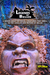 Legends Of Belize: A Series About Mythical Creatures...