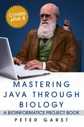 Mastering Java through Biology - A Bioinformati...