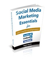 Social Media Marketing Essentials For Life Coaches & Solopreneurs - The Complete Social Media Blueprint for Life Coaches and Solo Professionals