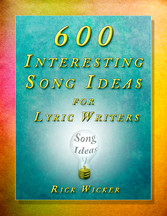 600 Interesting Song Ideas for Lyric Writers