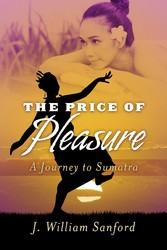 The Price of Pleasure - A Journey to Sumatra