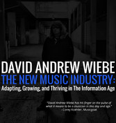 The New Music Industry - Adapting, Growing, And Thriving in the Information Age