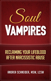 Soul Vampires: Reclaiming Your Lifeblood After ...