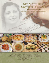 My Matchless Mother and Me - With Recipes, Musi...