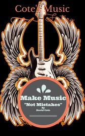 Make Music Not Mistakes - Cotes Music Factory