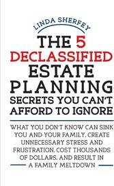 The 5 Declassified Estate Planning Secrets You ...