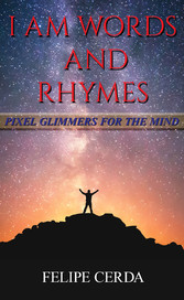 I Am Words and Rhymes - Pixel Glimmers for the ...