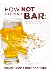How Not to Open a Bar - An Owners Cautionary Ta...