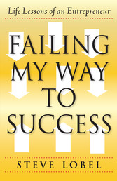 Failing My Way to Success - Life Lessons of an ...