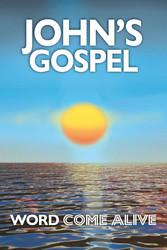 Johns Gospel - Word Come Alive