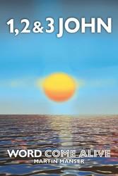 1, 2 & 3 John - Word Come Alive