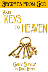 Your Keys to Heaven - Secrets from God