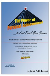 The Power of Personal Achievement...to Fast Track Your Career - How to Win the Game of Personal Improvement