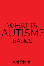 What Is Autism? Basics