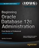Beginning Oracle Database 12c Administration - ...