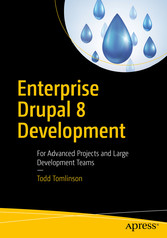 Enterprise Drupal 8 Development - For Advanced ...