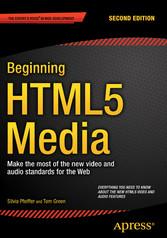 Beginning HTML5 Media - Make the most of the ne...