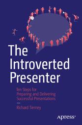 The Introverted Presenter - Ten Steps for Preparing and Deliverin bei Ciando - eBooks