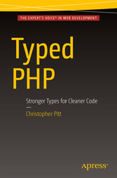 Typed PHP - Stronger Types For Cleaner Code