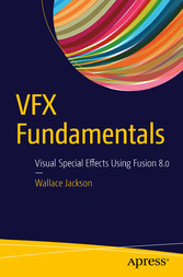 VFX Fundamentals - Visual Special Effects Using...