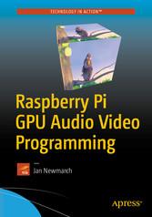 Raspberry Pi GPU Audio Video Programming