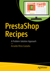 PrestaShop Recipes - A Problem-Solution Approach