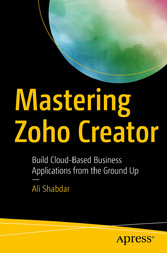 Mastering Zoho Creator - Build Cloud-Based Busi...