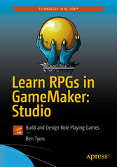 Learn RPGs in GameMaker: Studio - Build and Des...