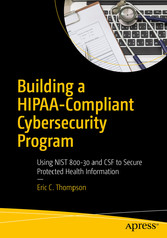 Building a HIPAA-Compliant Cybersecurity Progra...