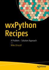 wxPython Recipes - A Problem - Solution Approach