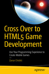 Cross Over to HTML5 Game Development - Use Your...