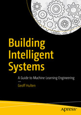 Building Intelligent Systems - A Guide to Machi...