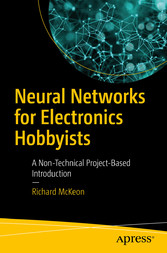 Neural Networks for Electronics Hobbyists - A N...