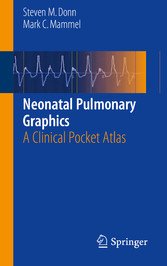 Neonatal Pulmonary Graphics - A Clinical Pocket...