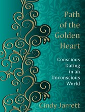 Path of the Golden Heart - Conscious Dating in ...