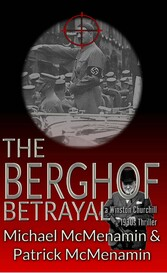 The Berghof Betrayal, a Winston Churchill 1930s...