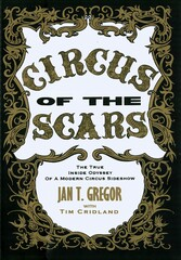 Circus of the Scars - the true inside odyssey o...
