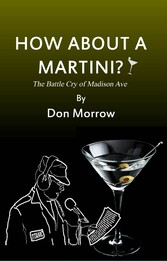 How About A Martini? - The Battle Cry of Madison Ave