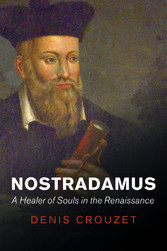 Nostradamus - A Healer of Souls in the Renaissance
