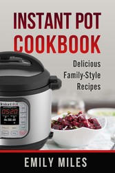 Instant Pot Cookbook - Delicious Family-Style R...