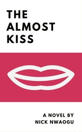 The Almost Kiss - A Novel
