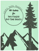 10 Tabs for Two Finger Old Time Banjo